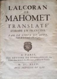 Qur'an - L'Alcoran De Mahomet. Translaté D'Arabe En François, Par Le Sieur Du Ryer, Sieur De La Garde Malezair