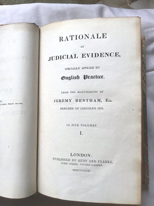 Jeremy Bentham - Rationale of Judicial Evidence, specially applied to English Practice. From the manuscripts of Jeremy Bentham, Esq. Bencher of Lincoln's Inn. London, Hunt and Clarke, 1827