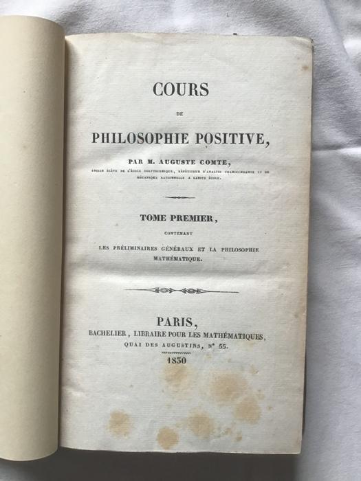 Auguste Comte. Cours de Philosophie Positive. Paris, Bachelier 1830, 1835, 1838, 1839, 1841,1842