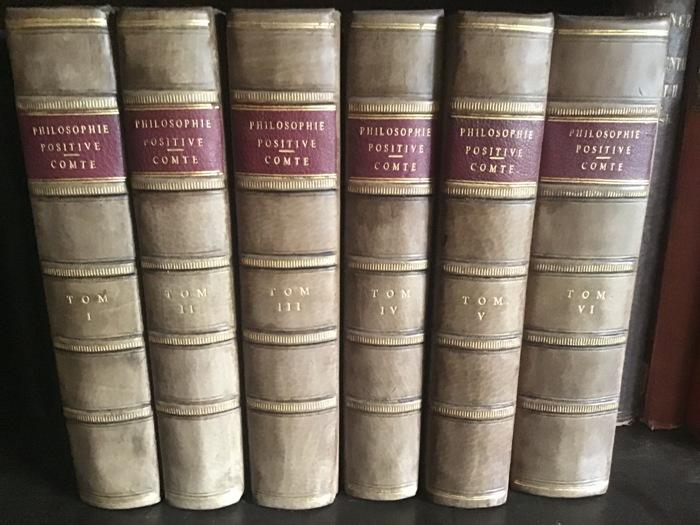 Auguste Comte - Cours de Philosophie Positive. Paris, Bachelier 1830, 1835, 1838, 1839, 1841,1842