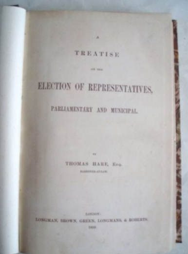 Thomas Hare. The Election Of Representatives, Parliamentary And Municipal: A Treatise