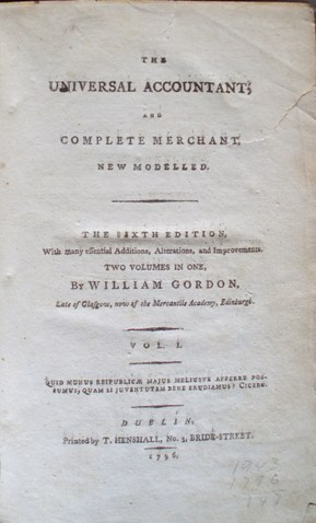William Gordon. The Universal Accountant, and complete Merchant. Dublin 1796