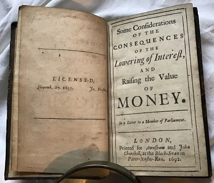 John Locke - Some Considerations of the Consequences of the Lowering of Interest and Raising the Value of Money. 1692