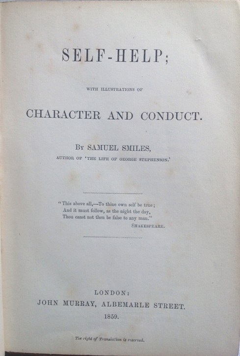 Samuel Smiles. Self-Help: With Illustrations of Character and Conduct. London, John Murray 1859