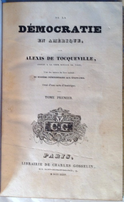 Alexis de Tocqueville. De la Democratié en Amérique. Paris 1835 First edition