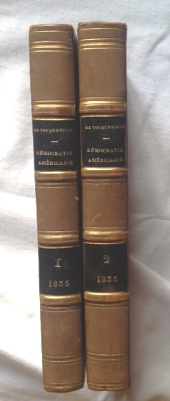 Alexis de Tocqueville - De la Democratié en Amérique. Paris 1835 First edition