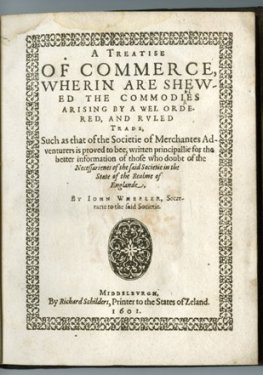 JOHN WHEELER. A Treatise of Commerce. Middleburgh 1601 First edition. Presentation Copy