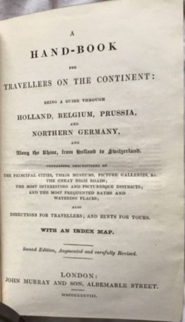 John Murray. A Hand-Book For Travellers On The Continent: Being A Guide Through Holland, Belgium, Prussia And Northern Germany And Along The Rhine, From Holland To Switzerland
