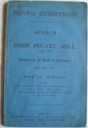 John Stuart Mill. Personal Representation. Speech Of John Stuart Mill Esq, M.P. Delivered In The House Of Commons, May 29th, 1867
