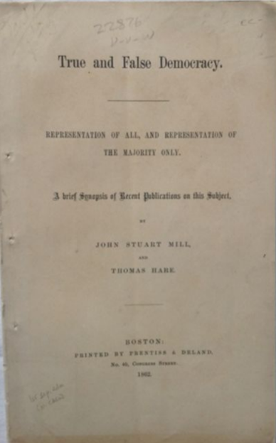 Anonymous. True And False Democracy. Representation Of All, And Representation Of The Majority Only. A Brief Synopsis Of Recent Publications On The Subject by John Stuart Mill and Thomas Hare
